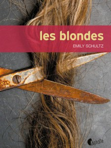 les blondes emily schultz couverture