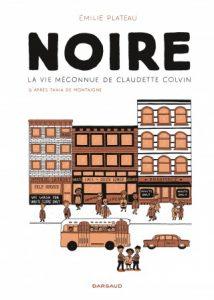 """couverture de la BD """"Noire, la vie méconnue de Claudette Colvin"""""""