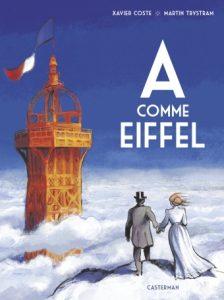"""Couverture de la bande dessinée """"A comme Eiffel"""" (Castermann, mars 2019)"""