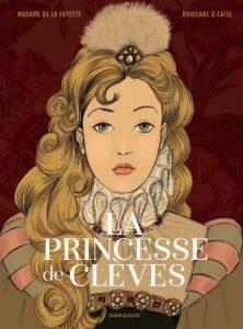 """Couverture de la BD """"La Princesse de Clèves"""" (Dargaud, 2019)"""