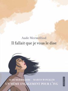 """Couverture de la BD """"Il fallait que je vous le dise"""" d'Aude Mermilliod (Casterman, 2019)"""
