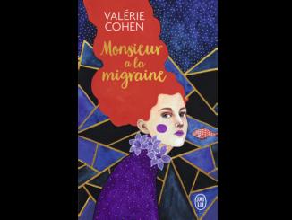 """Couverture du roman """"Monsieur a la migraine"""" de Valérie Cohen (J'ai lu, 2019)"""