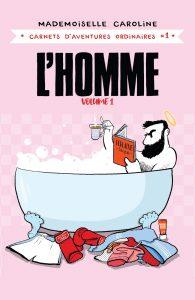Couverture de la bande dessinée « L'Homme vol. 1 » de Mademoiselle Caroline (Delcourt, 2019)