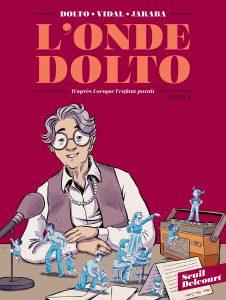 Couverture du tome 1 de la BD « L'onde Dolto » (Seuil / Delcourt, 2019)