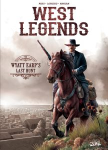 Couverture de la BD Western Legends, t.1, « Wyatt Earp's Last Hunt » (Editions Soleil, 2019)
