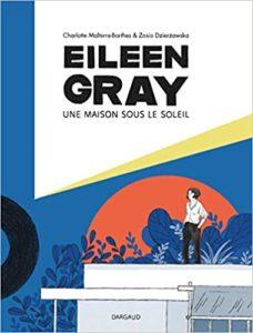 """Couverture de la BD """"Eileen Gray, une maison au soleil"""" (Dargaud, 2020)"""
