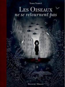 Couverture du roman graphique « Les oiseaux ne se retournent pas » de Nadia Nakhlé (Delcourt, 2020)