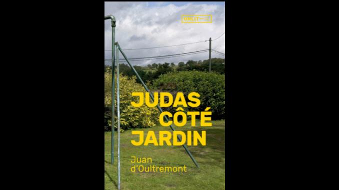 """Couverture du roman """"Judas côté jardin"""" de Juan d'Oultremont (Onlit, 2020)"""