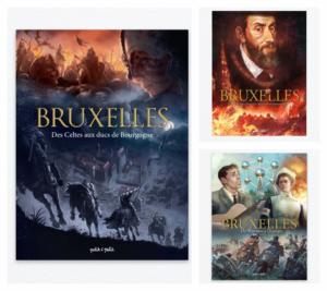 Couvertures des 3 tomes de la bande dessinée « Bruxelles » sur l'histoire de la ville (éditions Petit à Petit, 2017-2019)