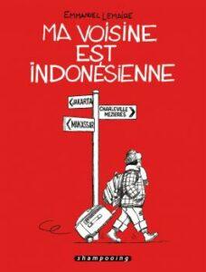 Couverture de la BD « Ma voisine est indonésienne » d'Emmanuel Lemaire (Shampooing, 2021)