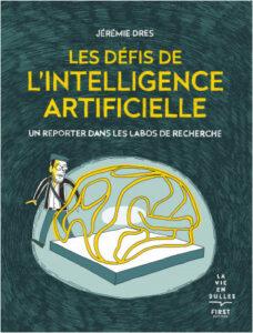 Couverture de la BD « Les défis de l'intelligence artificielle » de Jérémie Dres (First éditions, 2021)