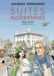 Couverture de la BD « Suites algériennes » de Jacques Ferrandez (Casterman, 2021)