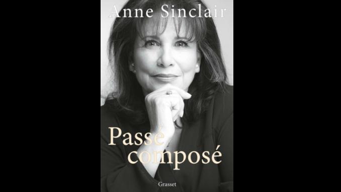 Couverture du livre « Passé composé » d'Anne Sinclair (Grasset, 2021)