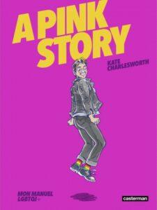 Couverture de la BD « A Pink Story » de Kate Charlesworth (Casterman, 2021)